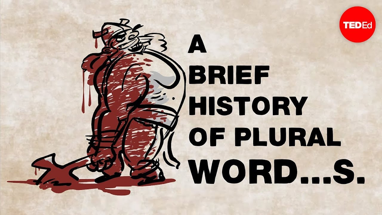 O History S A Brief History Of Plural Word S John Mcwhorter Ted Ed