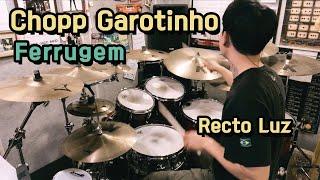 Baixar Chopp Garotinho -  Ferrugem (Drum Cover) | Bateria Recto Luz