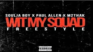Watch Soulja Boy Wit My Squad freestyle ft Paul Allen  M2thak video