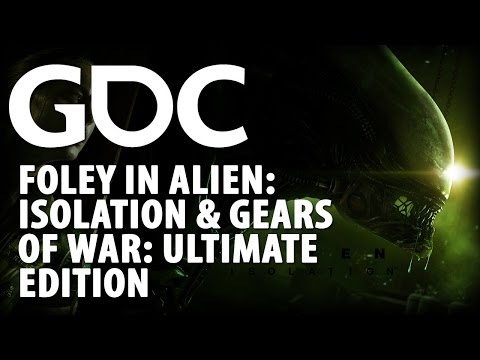 Foley in Alien: Isolation & Gears of War: Ultimate Edition