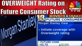 Morgan Stanley Initiates Future Consumer Coverage with OVERWEIGHT Rating