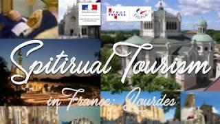 Spiritual Tourism in France: Lourdes