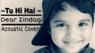 Tu Hi Hai - Arijit Singh | Dear Zindagi | Guitar Cover By Shubham Arya