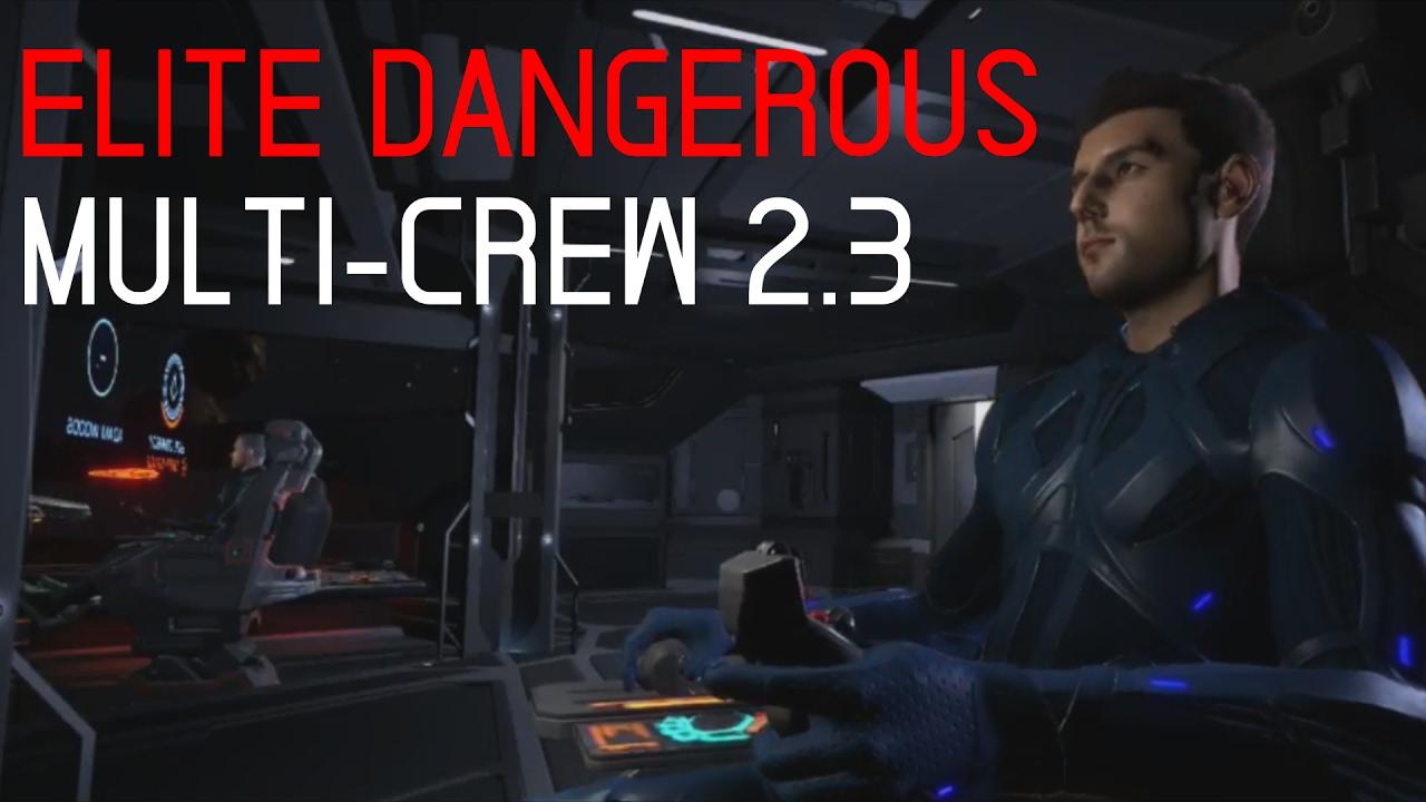 Elite Dangerous: Multi-Crew 2.3 Commanders UPDATE - YouTube