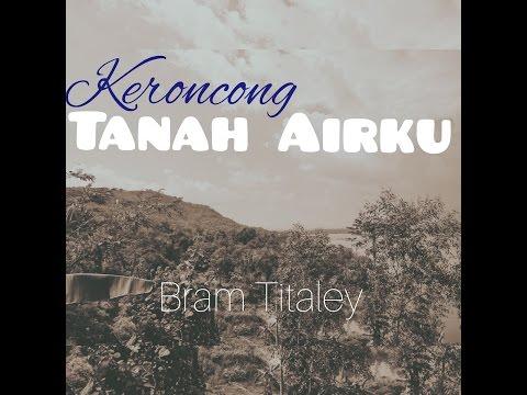 Keroncong Tanah Airku - Bram Titaley
