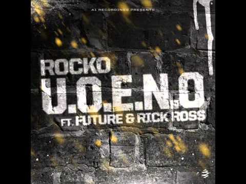 """Rocko - U.O.E.N.O."""" featuring Future & Rick Ross"""