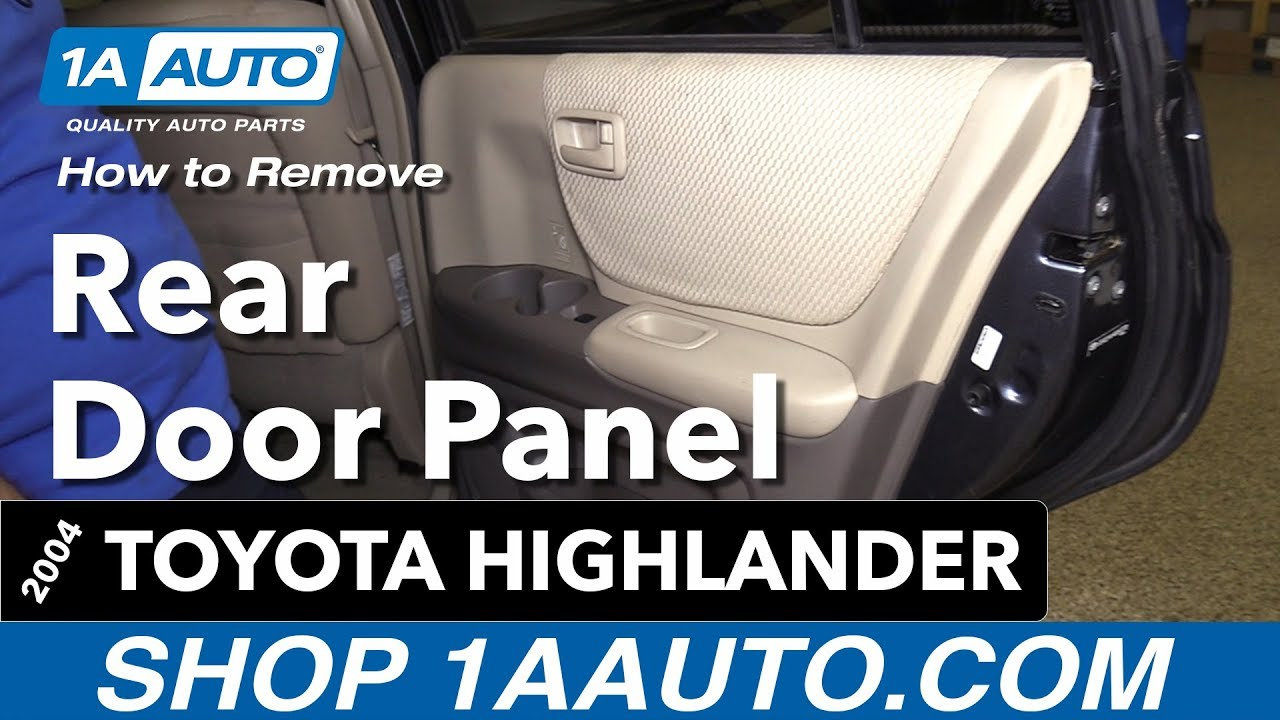 How To Replace Rear Door Panel 00 07 Toyota Highlander Youtube