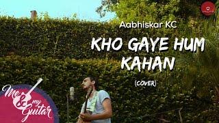 Kho Gaye Hum Kahan by Jasleen Royal & Prateek Kuhad | Cover - Aabhiskar KC | MNMG