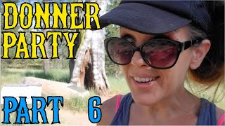 Following the Trail of the Donner Party, Part 6 of 7: the Sierra Mountains