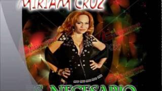 Miriam Cruz Es Necesario Video Oficial 2011