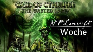 CALL OF CTHULHU: THE WASTED LAND  - Lovecraft-Woche Tag 6 [Deutsch|HD]