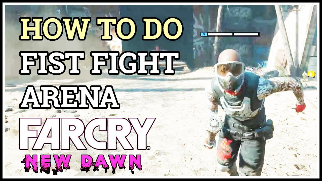 How To Fist Fight Arena Far Cry New Dawn Youtube