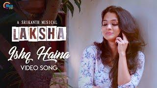 Laksha - Hindi Music Video Ft Vinitha Koshy, Rahul   Abhay Jodhpurkar  Official