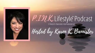 P.I.N.K. Lifestyle Podcast