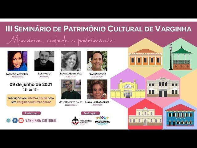 """III Seminário de Patrimônio Cultural de Varginha - """"Memória, cidade e patrimônio"""""""