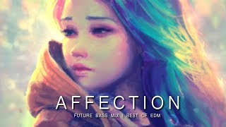 Affection - Future Bass Mix | Best of EDM 2017 Video