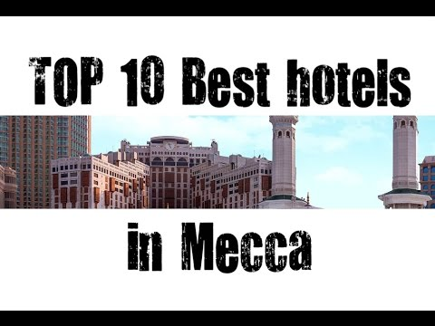 Top 10 Best Hotels In Mecca Saudi Arabia Sorted By Stars Rating