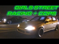 GIRLS STREET RACIING + COPS!