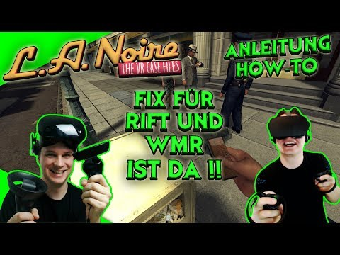 L.A. Noire: The VR Case Files - Fix für die Rift und Windows Mixed Reality! [Virtual Reality]