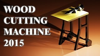 Wood Cutting Machine 2015 - Demonstration