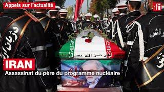 Iran/Israël : après l'assassinat du père du programme nucléaire iranien