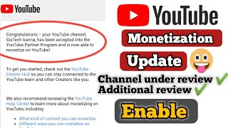 Youtube Monetization New update | Channel under review & Additional review ✔️