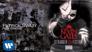 Kevin Gates ft. Dreco - Patrick Swazy