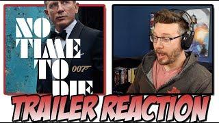 NO TIME TO DIE Trailer Reaction (A James Bond 007 Film)
