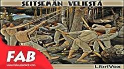 Seitsemän veljestä Part 1/2 Full Audiobook by Aleksis KIVI by General Fiction