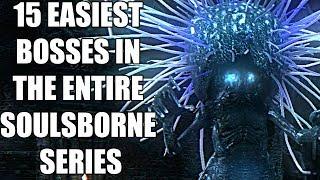 15 EASIEST Bosses In The Entire Soulsborne Series