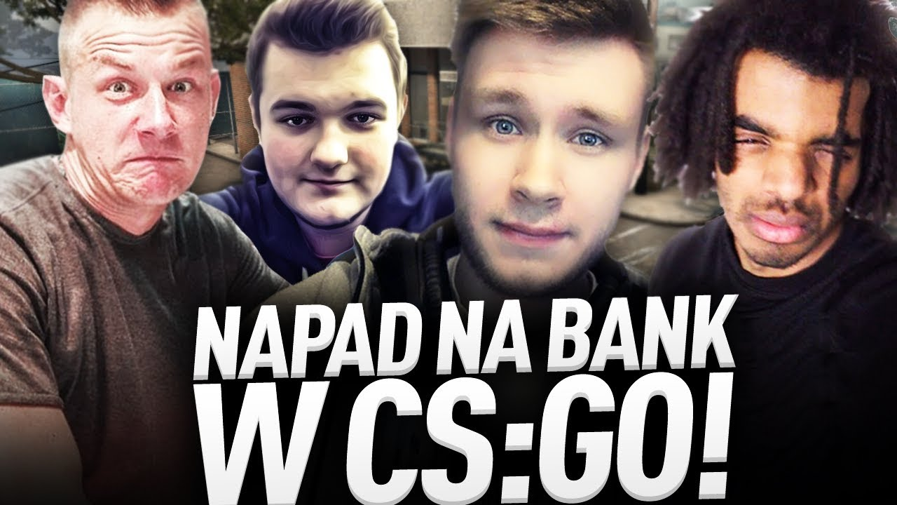 NAPAD NA BANK W CS:GO!
