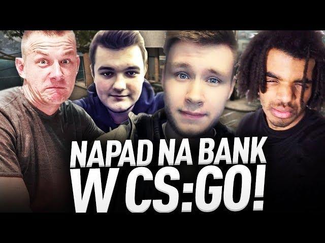 NAPAD NA BANK W CS:GO!