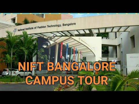 Nift Bangalore Campus Tour Nift Admissions Youtube