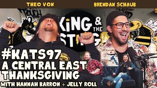 A Central East Thanksgiving with @Hannah Barron & @Jelly Roll | King and the Sting #97