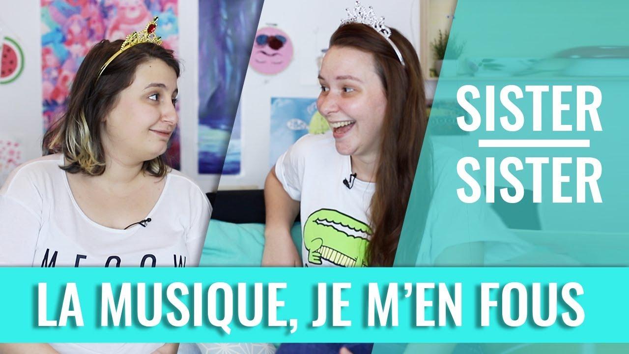LA MUSIQUE JE M'EN FOUS — SISTER SISTER (Mymy & Louise)