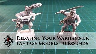Rebasing Warhammer Fantasy To Round Bases - Super Easy