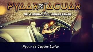 Pyar te jaguar lyrics by neha kakkar