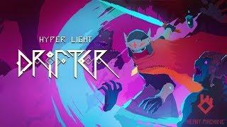 Hyper Light Drifter - Harder Than Anticipated