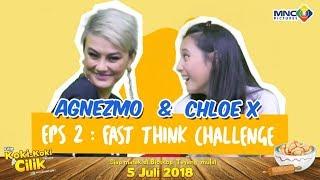 AGNEZ MO & CHLOE X : EPS 2 FAST THINK CHALLENGE FILM KOKI-KOKI CILIK