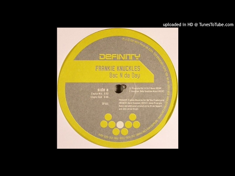 A1 Frankie Knuckles - Bac N Da Day (Clepto's Mix) mp3