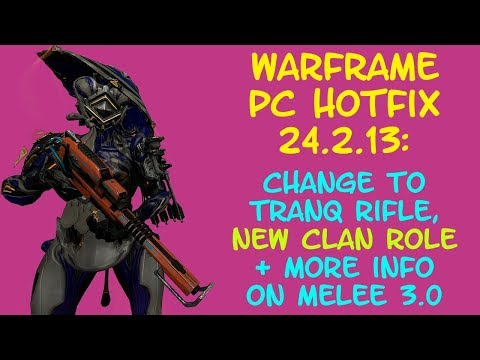 Warframe - Tranq Rifle Change, NEW Clan Role + MORE MELEE 3.0 INFO!! - PC Hotfix 24.2.13! thumbnail