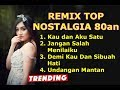 Download Mp3 REMIX TOP GLOBAL Nostalgia 80an : Kau dan Aku Satu x Demi Kau dan Si Buah Hati