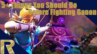 5 Things You Should Do Before The Final Fight   BOTW