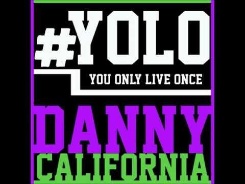 Danny California - #YOLO