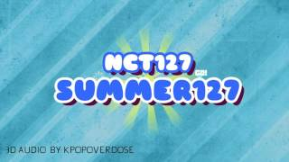 Nct127-summer 127 [3d use headphones ...