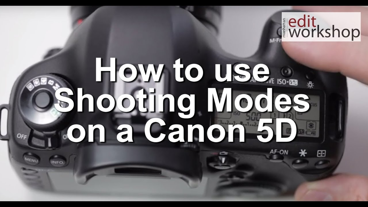 Learn How To Use Shooting Modes On A Canon 5d In 2 Minutes Youtube