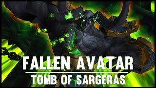 Fallen Avatar - Tomb of Sargeras - 7.2 PTR - FATBOSS