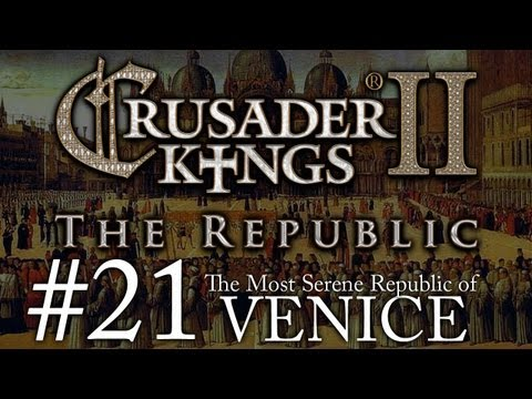 Crusader Kings 2: The Republic of Venice - Episode 21