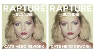Blondie - Rapture (Cats Hero Rework)