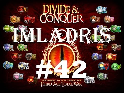 """Let's play Third Age DaC Imladris 42 """"Taking the higher ground"""""""